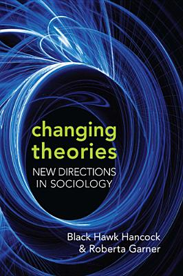 Changing Theories By Hancock, Black Hawk/ Garner, Roberta